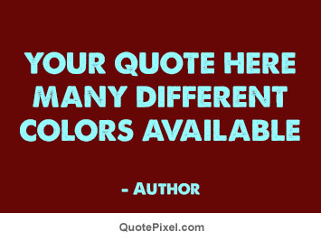 Make A Quote Extraordinary Make Your Own Quote Picture  Quotepixel