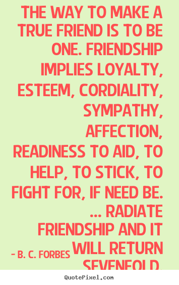 Quotes About True Friendship And Loyalty Amusing Create Picture Quotes About Friendship  The Way To Make A True