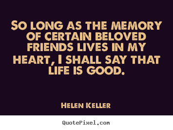 Long Quote About Friendship Delectable Friendship Quote  So Long As The Memory Of Certain Beloved