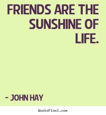 Friendship Quotes Friends Are The Sunshine Of Life Best Serious Quotes About Friendship