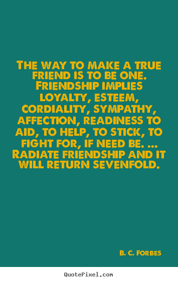 Quotes About True Friendship And Loyalty Adorable Create Picture Quotes About Friendship  The Way To Make A True