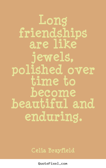 Diy Picture Quotes About Friendship Long Friendships Are Like Unique Friendship Over Quotes