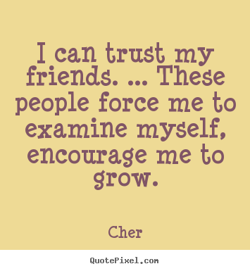 Superb Quotes About Friendship And Trust Extraordinary Design Your Own Picture  Quotes About Friendship I Can Trust