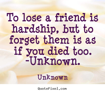 make personalized image sayings about friendship to lose a