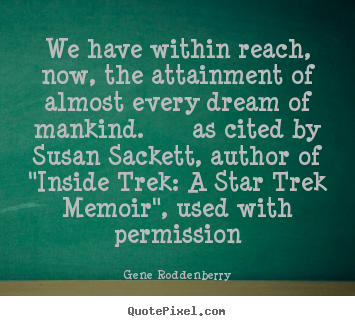 Quotes about friendship - We have within reach, now, the attainment of almost..