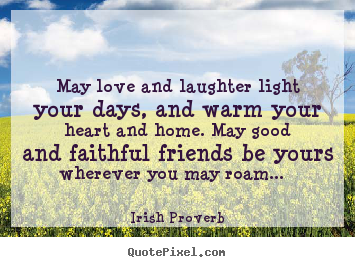 Exceptionnel Create Your Own Poster Quotes About Friendship   May Love And Laughter  Light Your Days,