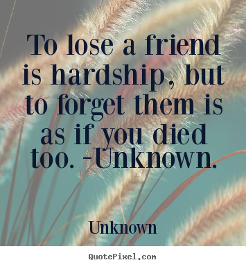 Quotes About Losing A Best Friend Friendship Inspiration Make Personalized Image Sayings About Friendship  To Lose A