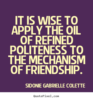 Wise Quotes About Friendship Gorgeous Sidonie Gabrielle Colette Poster Quote  It Is Wise To Apply The