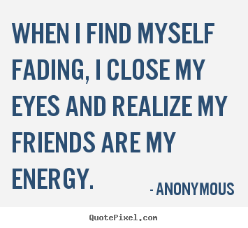 Anonymous Friendship Quote Quotes About Friendships Fading