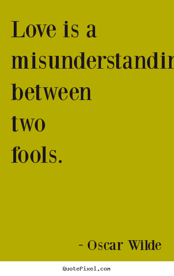 Quotes About Friendship Misunderstanding Stunning Friendship Quotes  Love Is A Misunderstanding Between Two Fools.