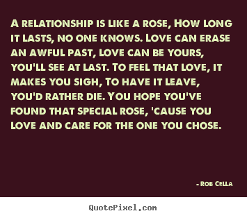 a relationship is like rose how long it lasts