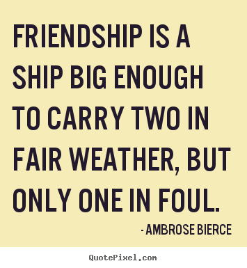 Make custom poster sayings about friendship - Friendship is ...