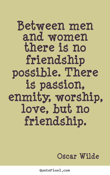 Charmant Friendship Between Men And Women Quotes