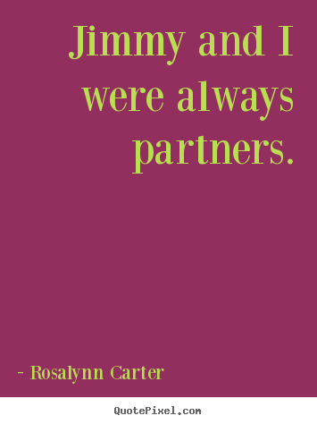 Quotes about friendship - Jimmy and i were always partners.