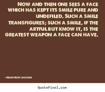 Quotes about friendship - Now and then one sees a face which has kept its smile pure..
