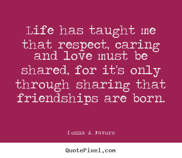 What Life Has Taught Me Quotes New Donna Afavors Poster Quotes  Life Has Taught Me That Respect
