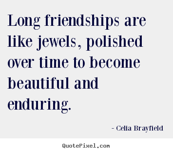 long friendship quotes