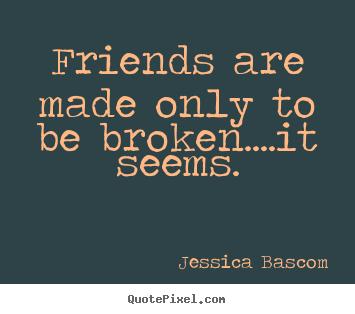 Broken Friendship Quotes Inspirational. QuotesGram