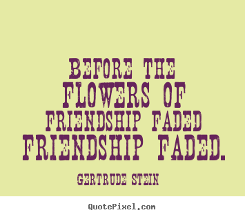 of friendship faded Quotes About Friendships Fading