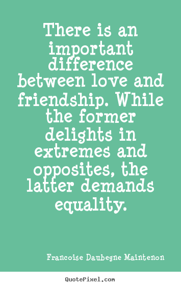 Difference Between Love and Quotes About Friendship