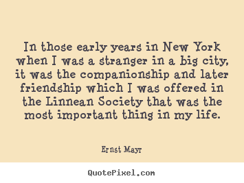 Diy picture sayings about friendship - In those early years in new york when i..