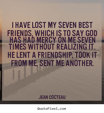 Quotes About Losing A Friendship Fascinating How To Make Picture Quote About Friendship  I Have Lost My Seven