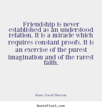 friendship is never established as an understood relation henry  how to design picture sayings about friendship friendship is never established as an understood