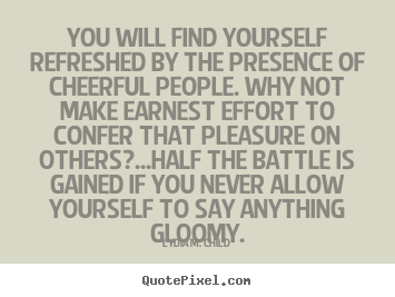Friendship quotes - You will find yourself refreshed by the presence..