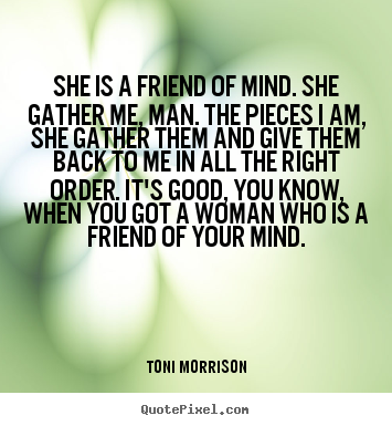 Make custom picture quotes about friendship - She is a friend of mind. she gather me, man. the pieces i am, she..