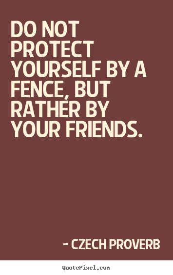 Fence Quotes Inspiration Czech Proverb's Famous Quotes  Quotepixel