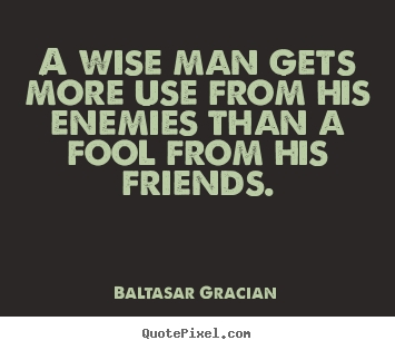 Wise Quotes About Friendship Fascinating Quotes About Friendship  A Wise Man Gets More Use From His