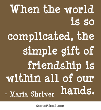 Simple Quotes About Friendship Entrancing Customize Picture Quotes About Friendship  When The World Is So