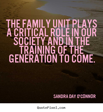 the role of the family in our modern society And mainly by relying on their parents as role  and why the family is society's most  a better future for our children, modern society is becoming.