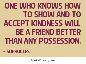 quotes on kindness and friendship