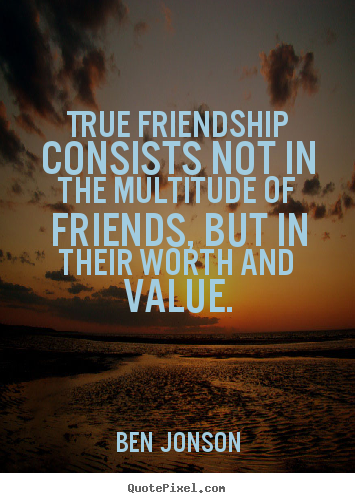Amazing Quotes About The Importance Of Friendship Custom Quotes About Friendship  Value Value Of Friendship Quotes Quotesgram