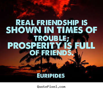 Euripides friendship quote