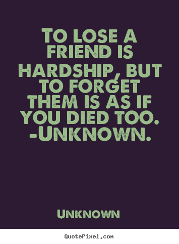 Quotes About Losing A Friendship Brilliant Make Personalized Image Sayings About Friendship  To Lose A