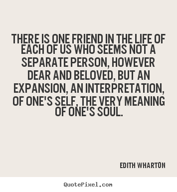 Friendship quotes - There is one friend in the life of each of us who seems not..