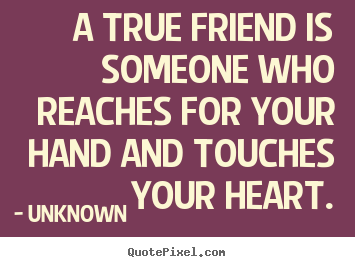 Famous quotes on true friendship and love