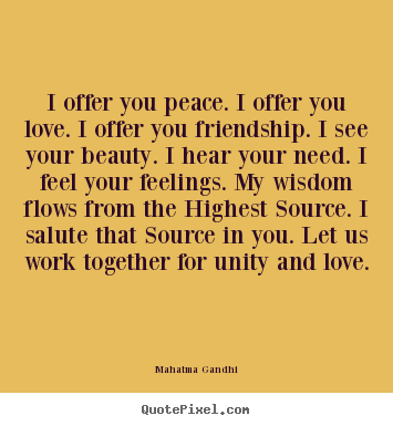 I Offer You Peace I Offer You Love I Offer You Friendship I See