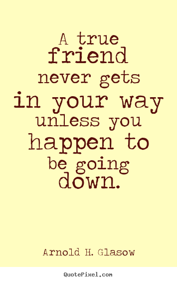 More Friendship Quotes | Motivational Quotes | Love Quotes ...
