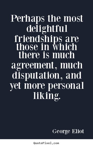 Roommate Quotes | Create Custom Image Quotes About Friendship Perhaps The Most