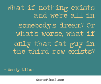 Make personalized image quotes about friendship - What if nothing exists and we're all in..