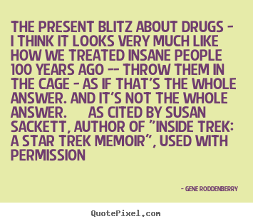 Create your own picture quotes about friendship - The present blitz about drugs - i think it looks very much like how..