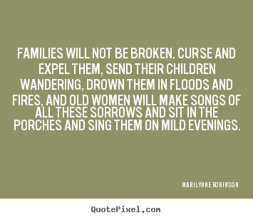 Quote about friendship - Families will not be broken. curse and expel them, send their..