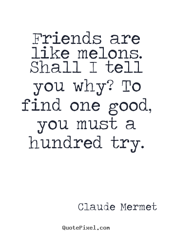 Tell More About Friends And Friendship Sweet Quotes For