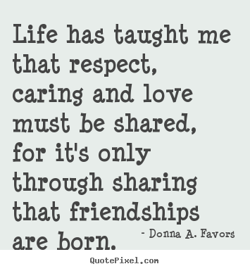 What Life Has Taught Me Quotes Pleasing Donna Afavors Poster Quotes  Life Has Taught Me That Respect