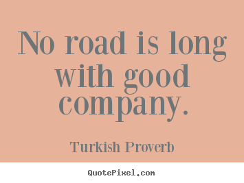 Turkish Quotes About Friendship Glamorous Turkish Proverb's Famous Quotes  Quotepixel