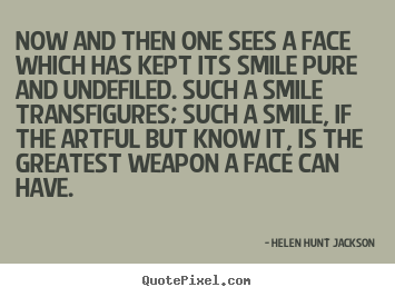 Helen Hunt Jackson picture quote - Now and then one sees a face which has kept.. - Friendship sayings