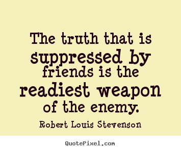 Friendship sayings - The truth that is suppressed by friends..